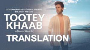 Tootey Khaab Lyrics   Translation   Armaan Malik   Songster