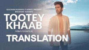 Tootey Khaab lyrics translation Armaan Malik