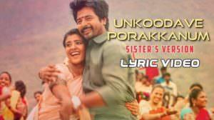 Unkoodave Porakkanum (Sister's Version) Lyrics – Namma Veettu Pillai