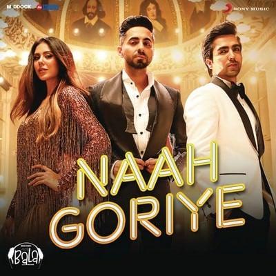 Ayushmann Khurrana Naah Goriye lyrics translation Bala
