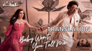 Baby Won't You Tell Me (Telugu Song) Lyrics Translation Saaho