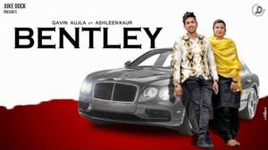 Bentley Lyrics – Gavin Aujla Ft. Ashleen Kaur