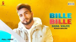 Bille Bille Naina Waliye Lyrics – Khan Bhaini | Punjabi Songs