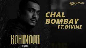 Chal Bombay Lyrics – DIVINE | Kohinoor