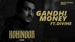 Gandhi Money Lyrics – DIVINE | Kohinoor