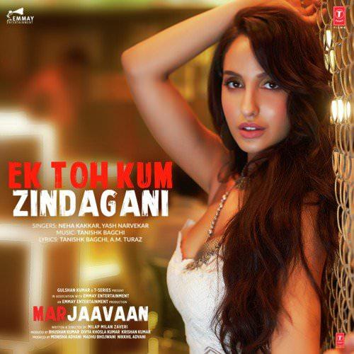Ek Toh Kum Zindagani (From Marjaavaan) lyrics translation