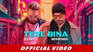 Flint J – Tere Bina Lyrics – Ft. Bohemia