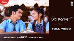 Asees Kaur's Gal Karke Song Lyrics | Siddharth Nigam | Anushka Sen