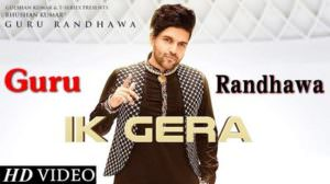 "Ik Gera Lyrics – Guru Randhawa & Vee | (From ""Tara Mira"")"