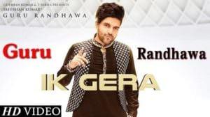 "Ik Gera Lyrics – Guru Randhawa & Vee | (From ""Tara Mira"")"
