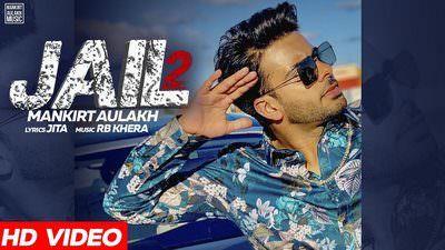 Mankirt Aulakh – Jail 2 (Part Two) Song Lyrics |