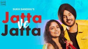Jatta Ve Jatta Lyrics – Sukh Sandhu | Nisha Guragain