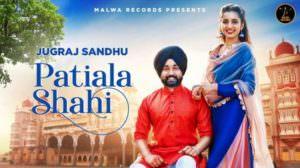 Patiala Shahi Lyrics – Jugraj Sandhu feat. Sardarni Preet