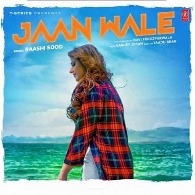 Jaan Wale Raashi Sood (Full Song) lyrics