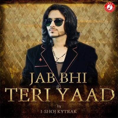 Jab Teri Yaad Aayegi - I Shoj Kytrak lyrics