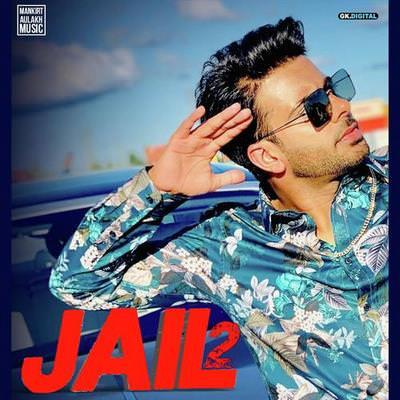 Jail 2 by Mankirt Aulakh lyrics