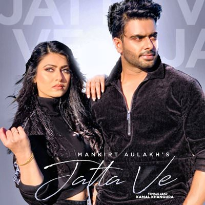 Jatta Ve Mankirt Aulakh Kamal Khangura lyrics