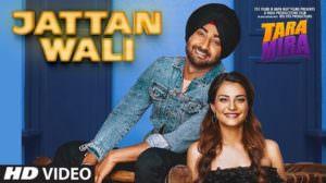 Jattan Wali Lyrics – Ranjit Bawa | Tara Mira