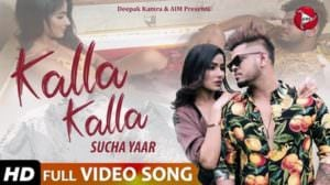 Kalla Kalla Lyrics – Sucha Yaar – Punjabi Song