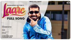 Laare Song Lyrics – Maninder Buttar | Jaani | B Praak