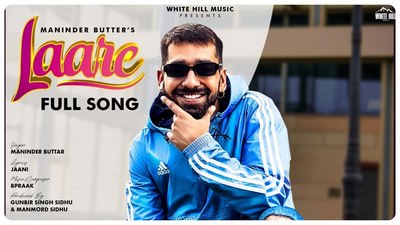 MANINDER BUTTAR Laare (Full Song) lyrics