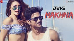 Makhna Lyrics – Drive | Tanishk Bagchi | Yasser Desai | Asees Kaur