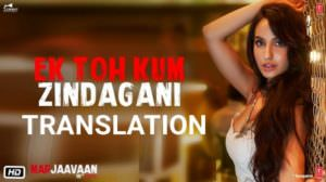"Ek Toh Kum Zindagani Lyrics | Translation (From ""Marjaavaan"")"