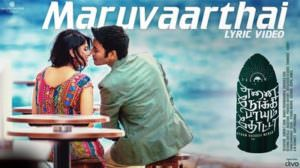 Maruvarthai Pesathe Song Lyrics | Translation | Enai Noki Paayum Thota