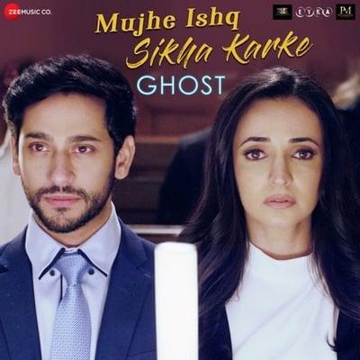 Mujhe Ishq Sikha Karke Ghost (by Jyotica Tangri & Sanjeev - Darshan) lyrics