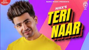Teri Naar Song Lyrics – Nikk | Avneet Kaur | Punjabi Song