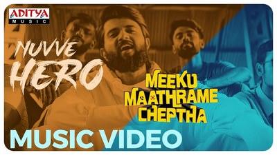 Nuvve Hero lyrics Meeku Maathrame Cheptha
