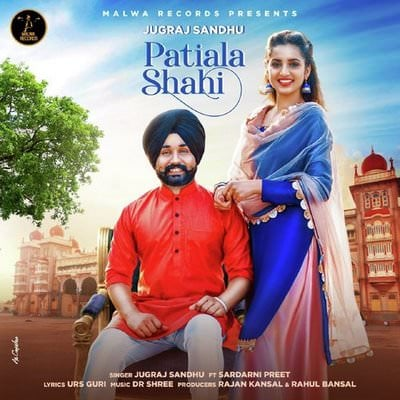 Patiala Shahi by Jugraj Sandhu featuring Sardarni Preet lyrics