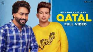 Qatal Lyrics (Punjabi Song) – Nishawn Bhullar & Gurlez Akhtar