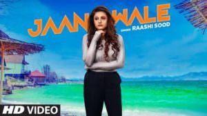 Jaan Wale Lyrics – Raashi Sood | Navi Ferozpurwala