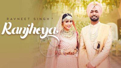 Ranjheya (Full Song) Ravneet Singh Ft. Gima Ashi lyrics
