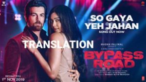 So Gaya Yeh Jahan Lyrics Translation | Bypass Road | Neil Nitin Mukesh