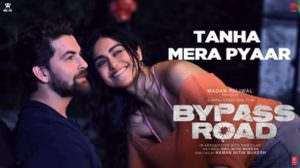 Tanha Mera Pyaar Lyrics – Bypass Road | Mohit Chauhan