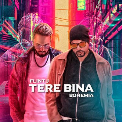 Tere Bina - Flint J Feat. Bohemia