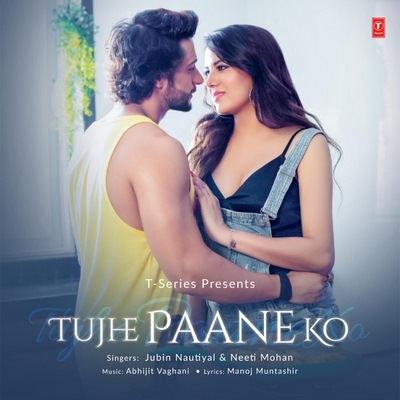 Tujhe Paane Ko lyrics translation Jubin Nautiyal & Neeti Mohan