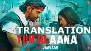 Tum Hi Aana Video lyrics translation Marjaavaan