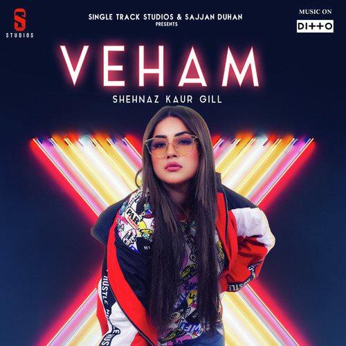Veham by Shehnaz Kaur Gill lyrics