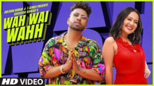 Wah Wai Wahh Lyrics – Neha Kakkar | Sukh-E Muzical Doctorz