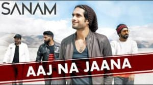 Aaj Na Jaana Lyrics (Hindi) – Sanam