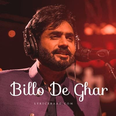 billo de ghar by abrar ul haq lyrics English