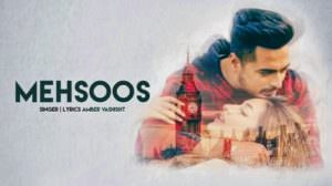 Amber Vashisht – Mehsoos Song Lyrics | AR Deep