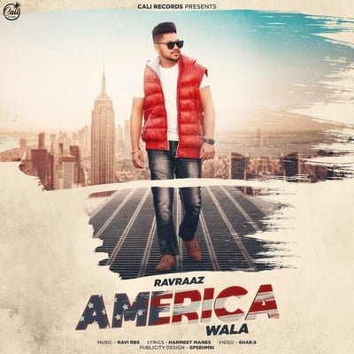 America Wala - Single Ravraaz Punjabi song lyrics