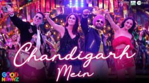 Chandigarh Mein Song Lyrics – (in Hindi) Good Newwz (News) Movie