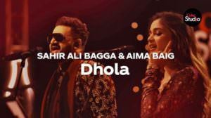 Coke Studio 12 | Dhola Song Lyrics | Sahir Ali Bagga | Aima Baig