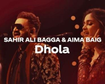 Coke Studio Season 12 Dhola Sahir Ali Bagga & Aima Baig lyrics