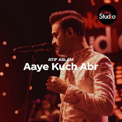 aaye kuchh abr kuch sharaab aaye lyrics translation coke studio atif